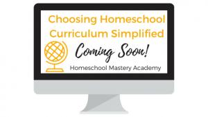Choosing Homeschool Curriculum Simplified