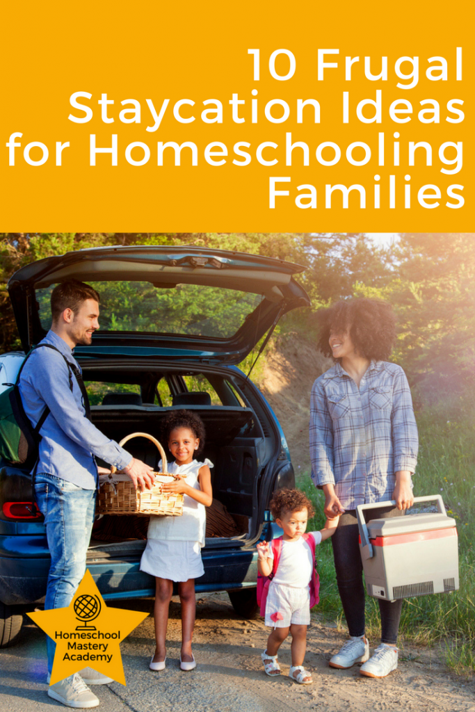 Frugal Staycation Ideas for Homeschooling Families