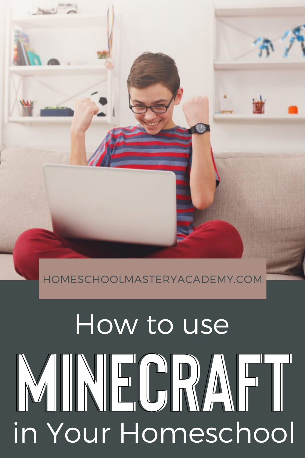 How to Use Minecraft in Your Homeschool Make It Educational