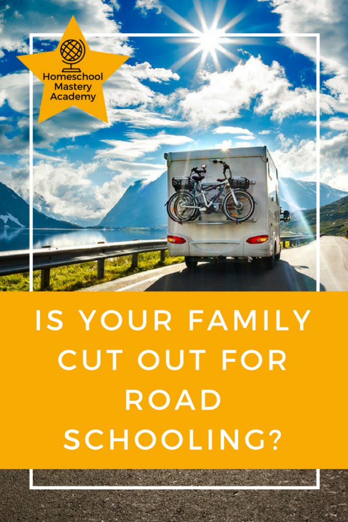 Is Your Family Cut Out For Road Schooling