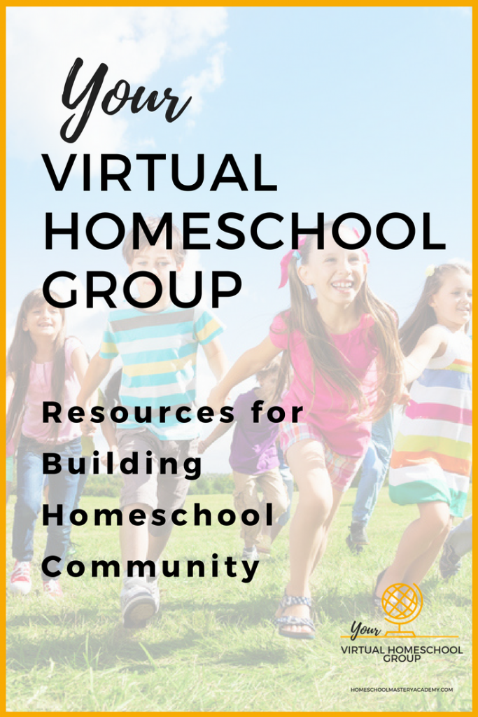 Your Virtual Homeschool Group • Resources for Building Homeschool Community