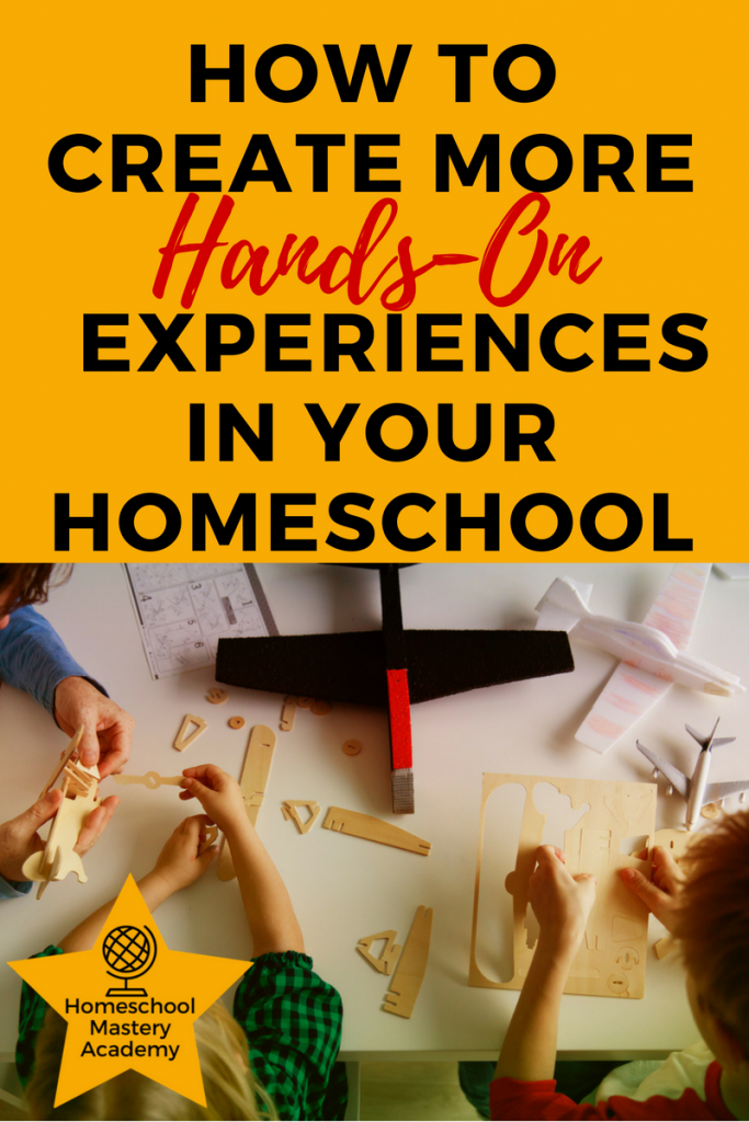 How to Create More Hands-On Experiences in your Homeschool