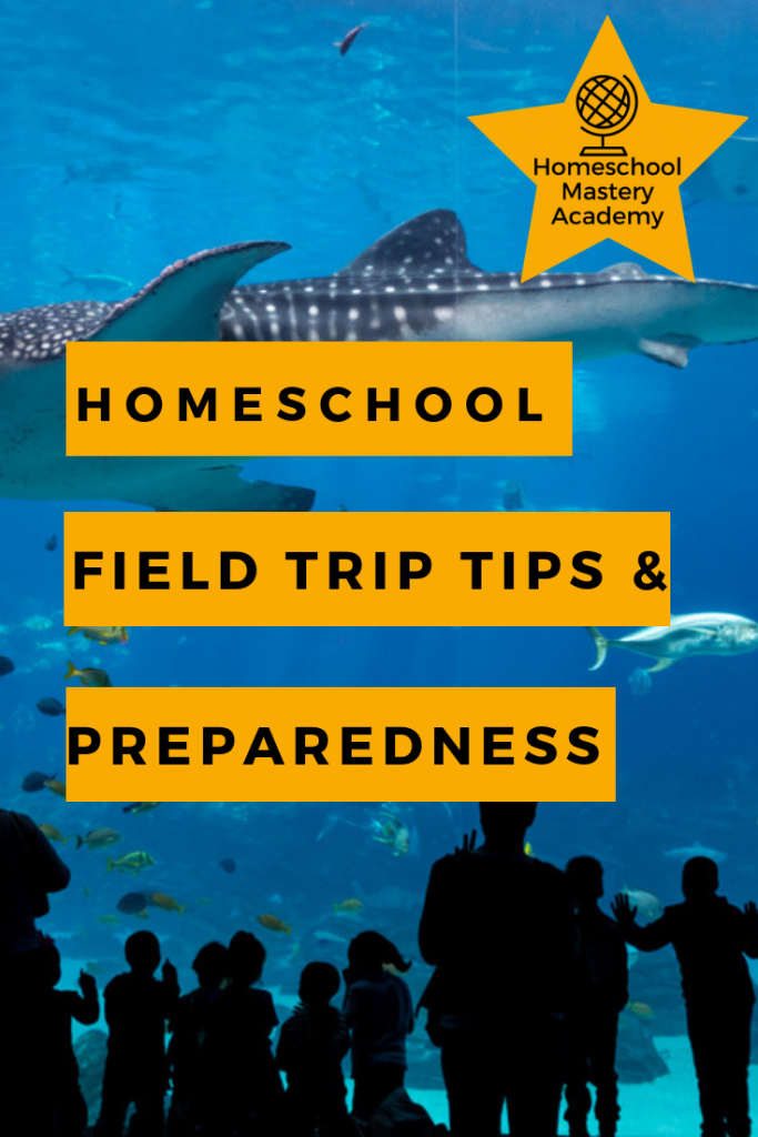 Homeschool Field Trip Tips & Preparedness
