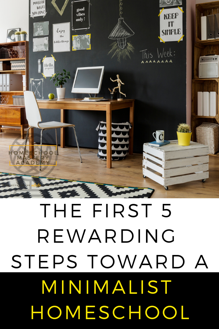 Here are the First 5 Rewarding Steps to a Minimalist Homeschool