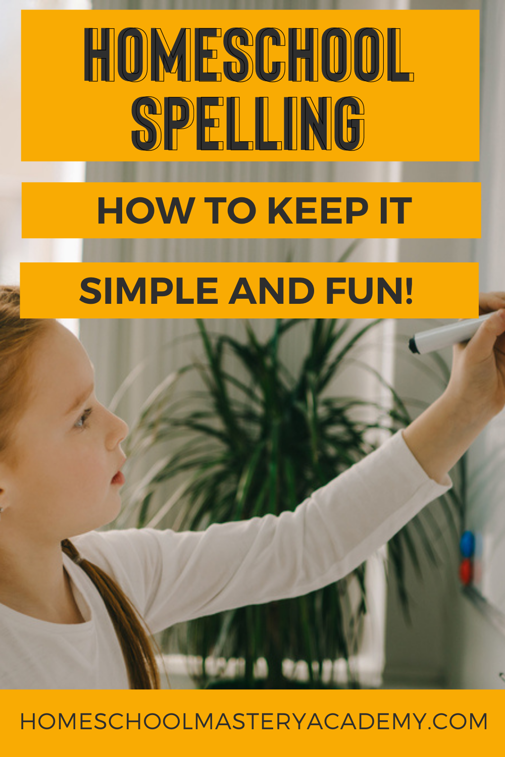 Homeschool Spelling How to Keep it Simple and Fun!