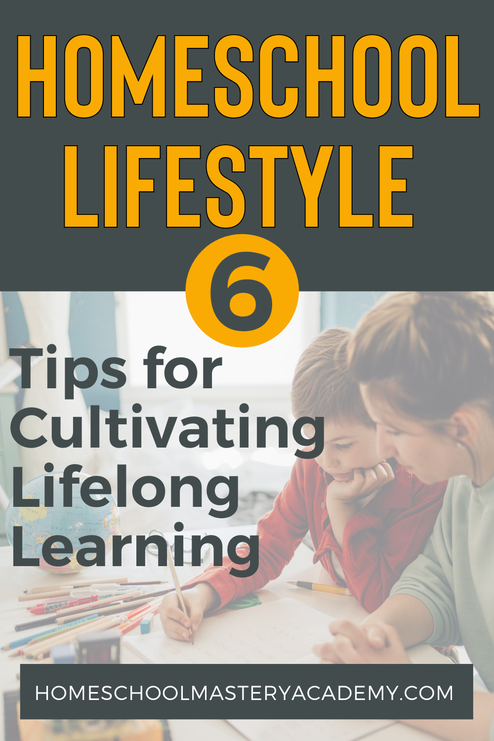 Are you ready to embrace the homeschool lifestyle? Here are 6 tips for cultivating lifelong learners from veteran homeschool moms! #homeschool #homeschooltips #homeschoollifestyle